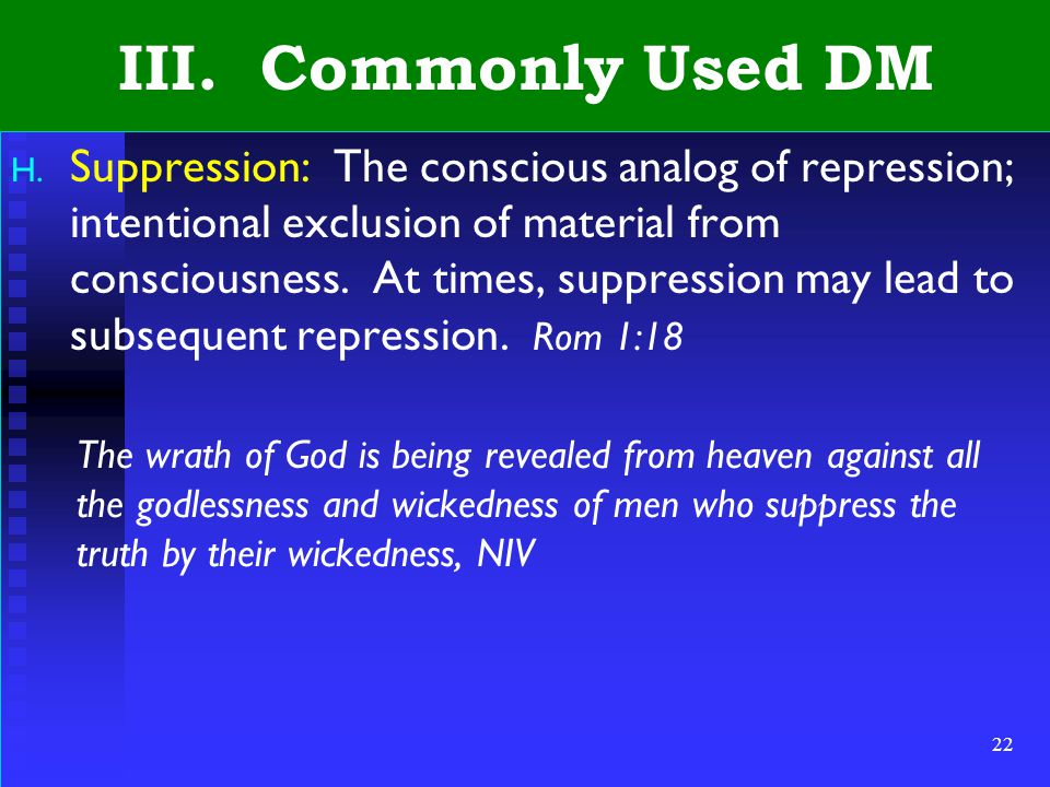 22 III. Commonly Used DM H.