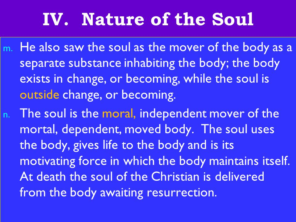 31 IV. Nature of the Soul m.