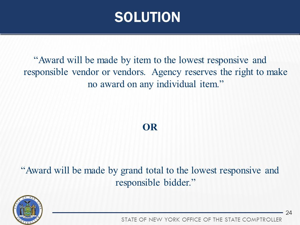 """STATE OF NEW YORK OFFICE OF THE STATE COMPTROLLER 24 SOLUTION """"Award will be made by item to the lowest responsive and responsible vendor or vendors."""