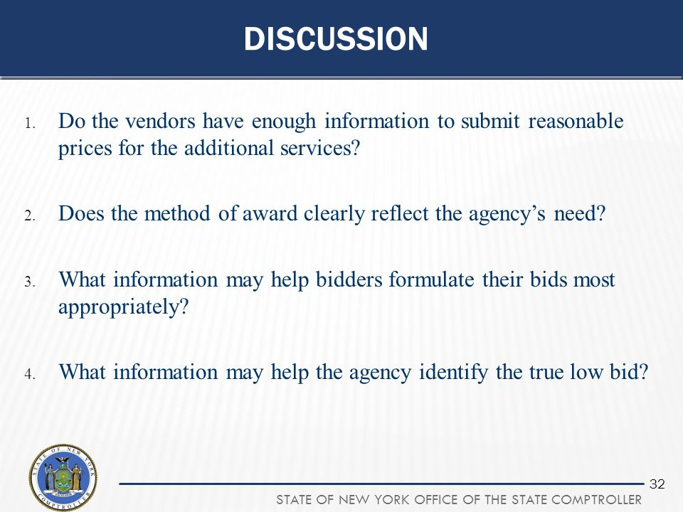 STATE OF NEW YORK OFFICE OF THE STATE COMPTROLLER 32 DISCUSSION 1. Do the vendors have enough information to submit reasonable prices for the addition