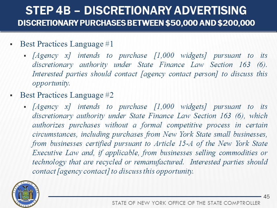 STATE OF NEW YORK OFFICE OF THE STATE COMPTROLLER 45 STEP 4B – DISCRETIONARY ADVERTISING DISCRETIONARY PURCHASES BETWEEN $50,000 AND $200,000  Best P