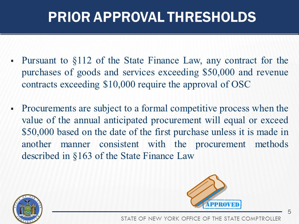 STATE OF NEW YORK OFFICE OF THE STATE COMPTROLLER 56 EXAMPLE Regarding the qualifications of the vendor, the agency indicates the following: Vendor must have a minimum of 5 years experience. Vendor will provide evidence of licensing. Vendor shall possess the necessary equipment to perform the required service(s). The agency received only three bids – two with less than 5 years experience and one with 6 years experience.
