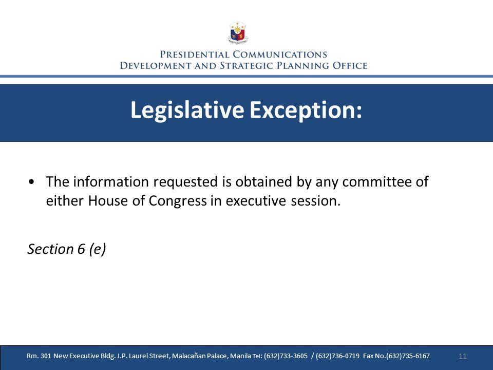28 Rm. 301 New Executive Bldg. J.P. Laurel Street, Malacañan Palace, Manila Tel : (632)733-3605 / (632)736-0719 Fax No.(632)735-6167 Legislative Excep