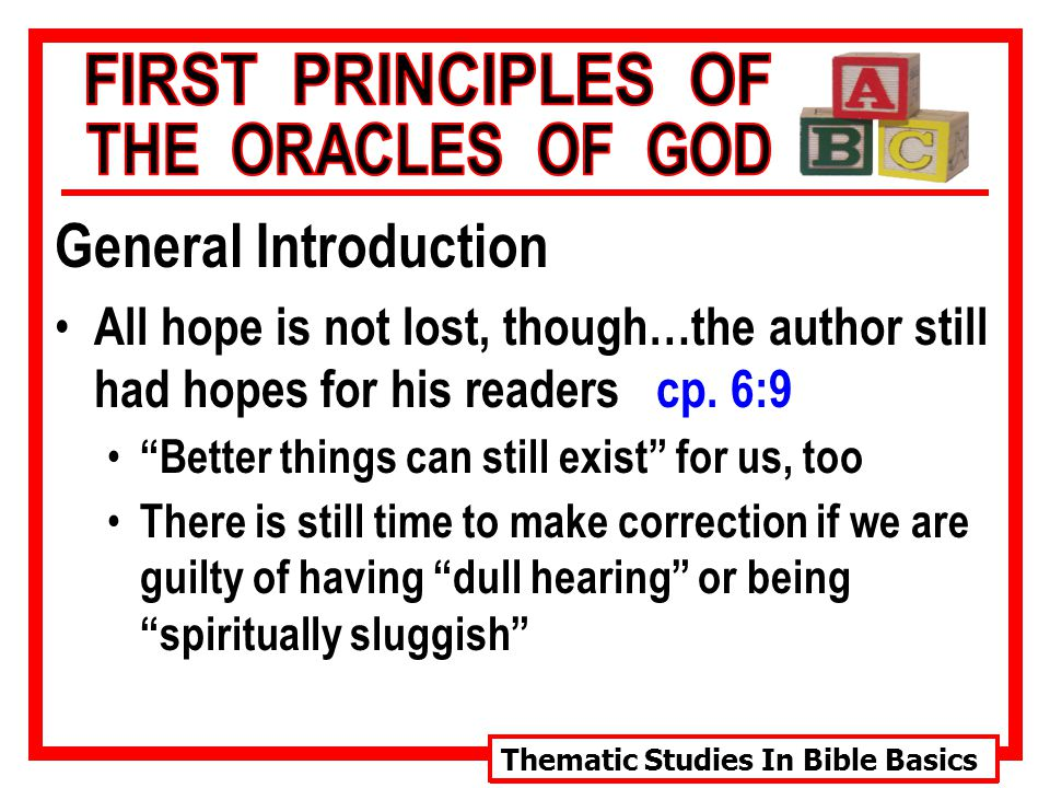 Thematic Studies In Bible Basics General Introduction All hope is not lost, though…the author still had hopes for his readers cp.
