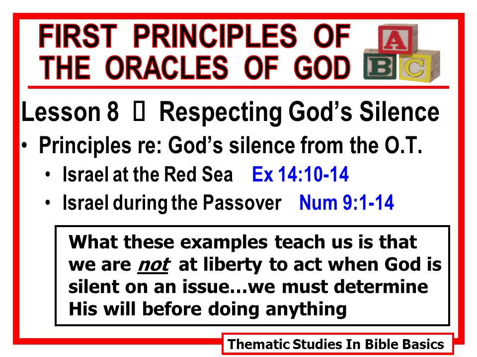 Thematic Studies In Bible Basics Lesson 8 Ù Respecting God's Silence Principles re: God's silence from the O.T.