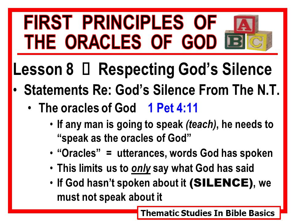 Thematic Studies In Bible Basics Lesson 8 Ù Respecting God's Silence Statements Re: God's Silence From The N.T.