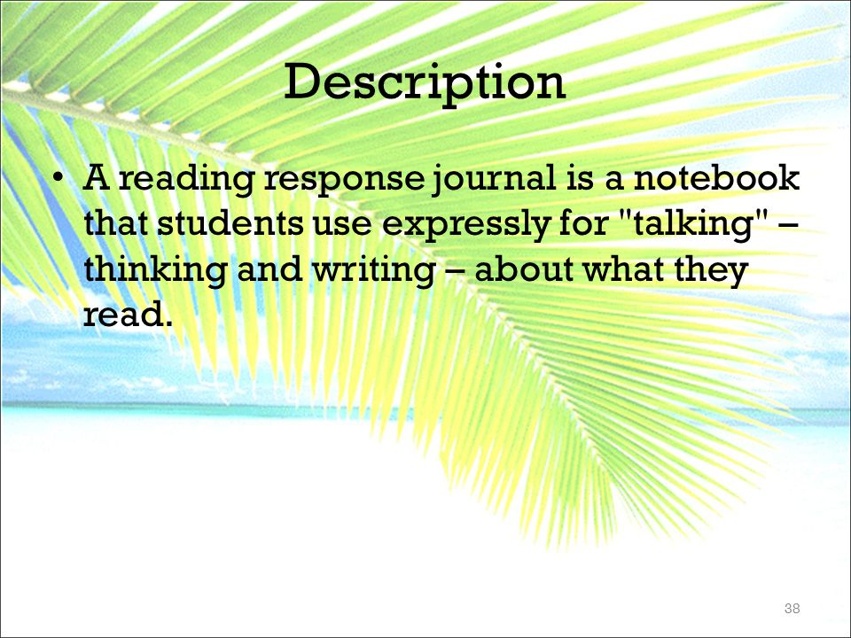 Description A reading response journal is a notebook that students use expressly for
