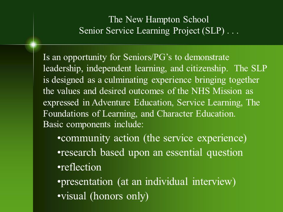 Is an opportunity for Seniors/PG's to demonstrate leadership, independent learning, and citizenship.