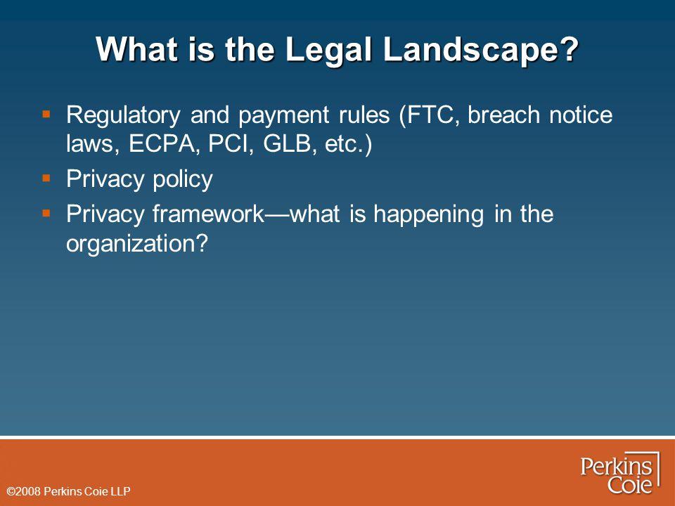 ©2008 Perkins Coie LLP Privacy Framework