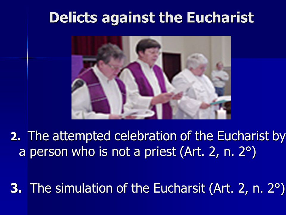 Delicts against the Eucharist 2.