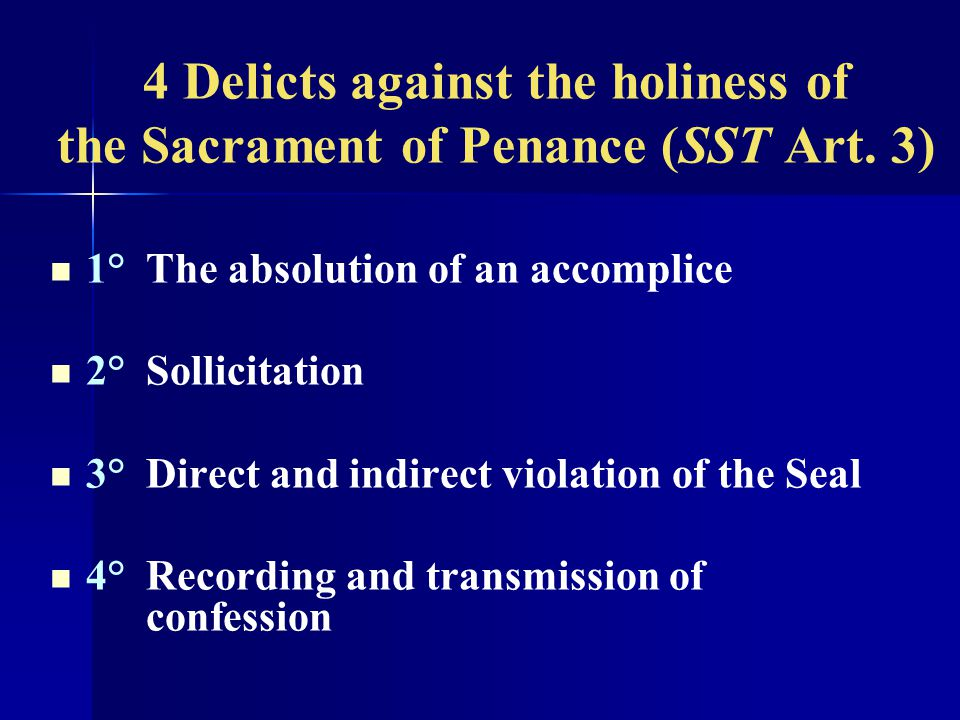 4 Delicts against the holiness of the Sacrament of Penance (SST Art.
