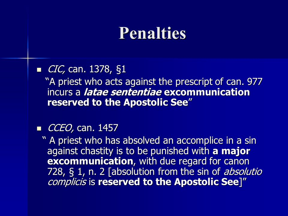 Penalties CIC, can.1378, §1 CIC, can. 1378, §1 A priest who acts against the prescript of can.