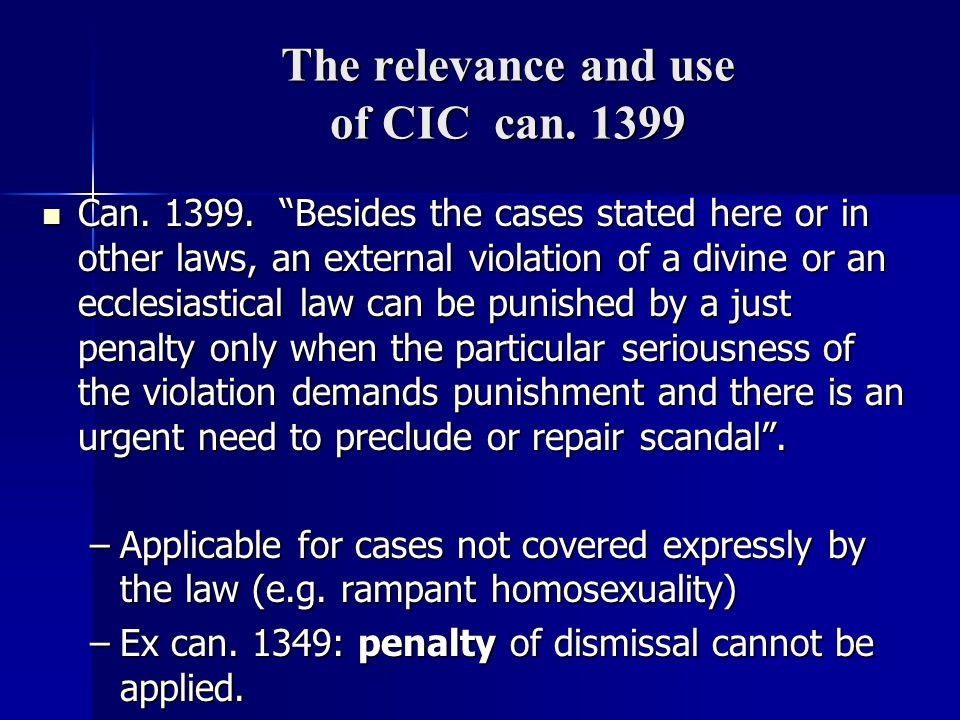 The relevance and use of CIC can.1399 Can. 1399.