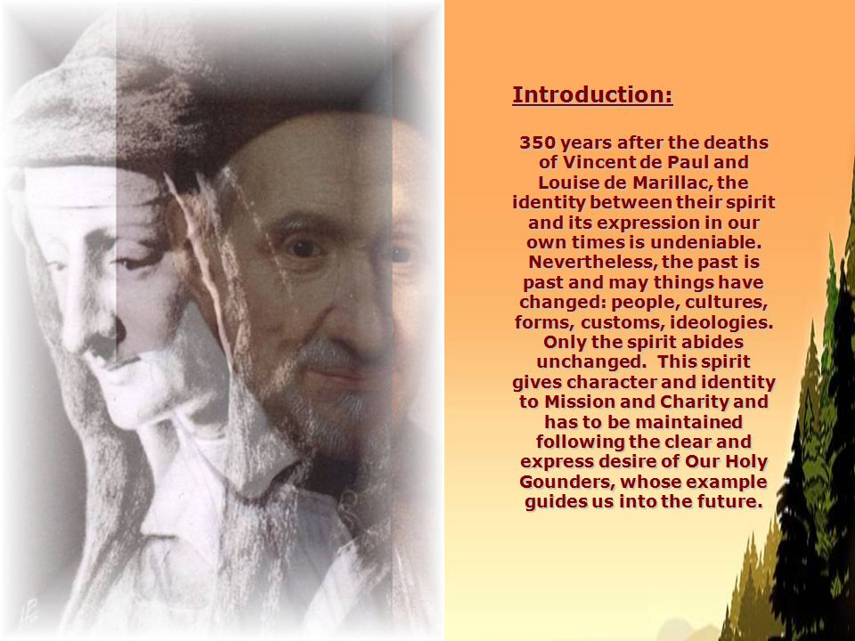 The many years that separate us from the great saint of charity are not an obstacle to participating in his charism and spirit of love, because the source of grace is inexhaustable and has no temporal or spatial limits.