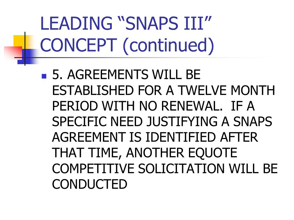 LEADING SNAPS III CONCEPT (continued) 5.
