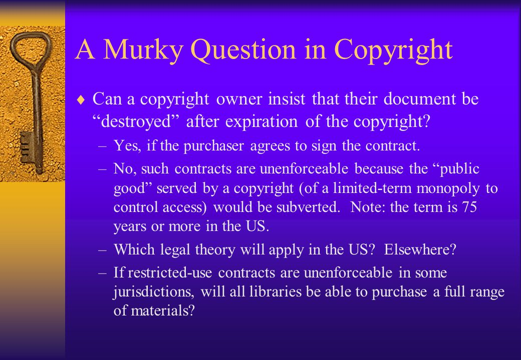 """A Murky Question in Copyright  Can a copyright owner insist that their document be """"destroyed"""" after expiration of the copyright? –Yes, if the purcha"""
