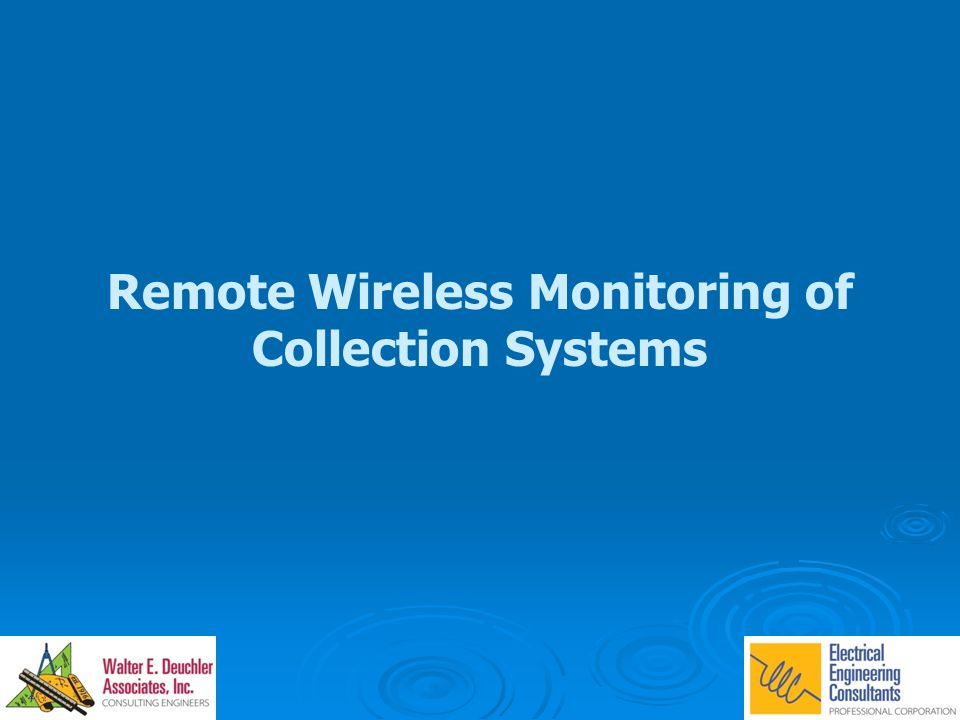 Remote Wireless Monitoring of Collection Systems