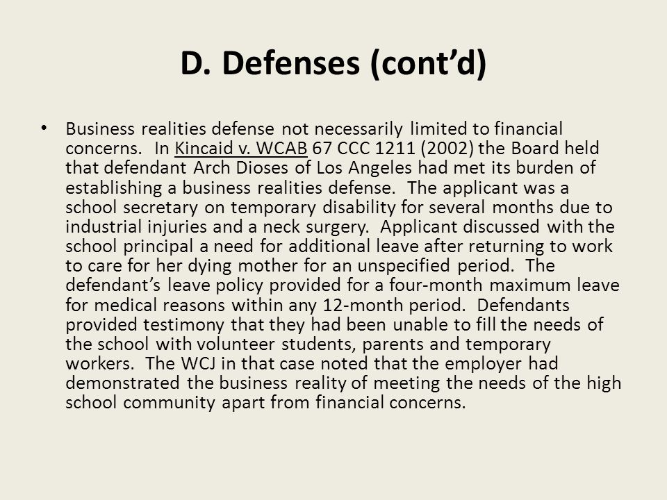 D. Defenses (cont'd) Business realities defense not necessarily limited to financial concerns.