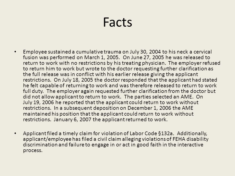 Facts Employee sustained a cumulative trauma on July 30, 2004 to his neck a cervical fusion was performed on March 1, 2005.