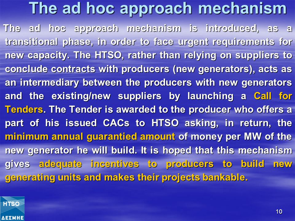 10 The ad hoc approach mechanism The ad hoc approach mechanism is introduced, as a transitional phase, in order to face urgent requirements for new capacity.