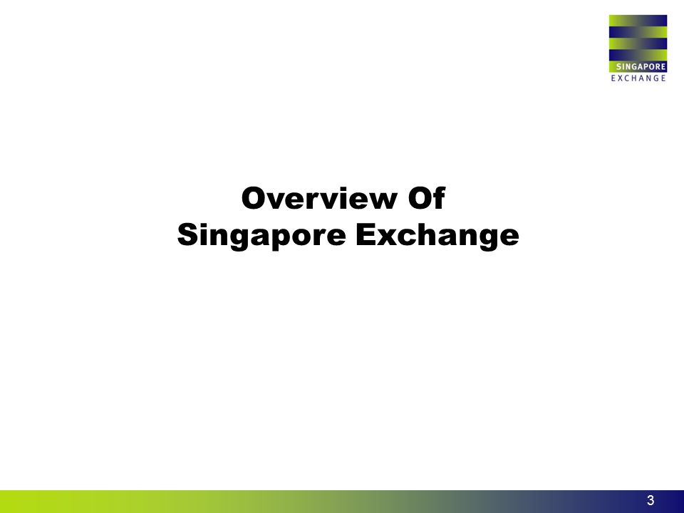 3 Overview Of Singapore Exchange