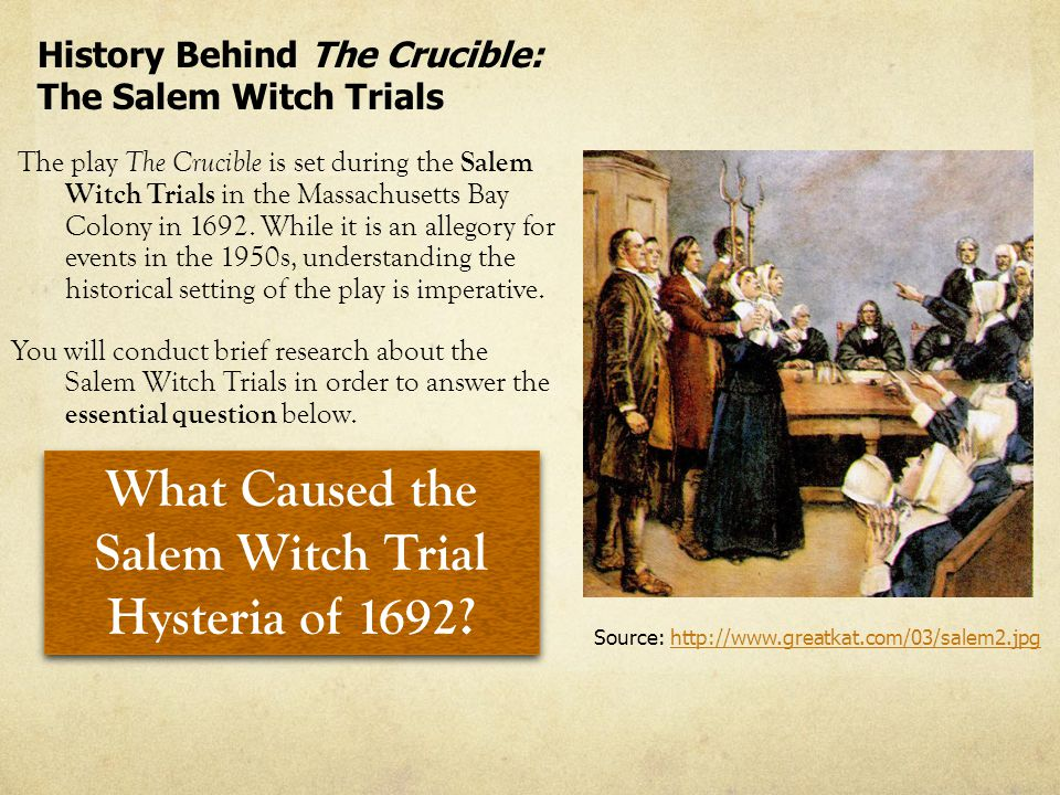 The play The Crucible is set during the Salem Witch Trials in the Massachusetts Bay Colony in 1692.