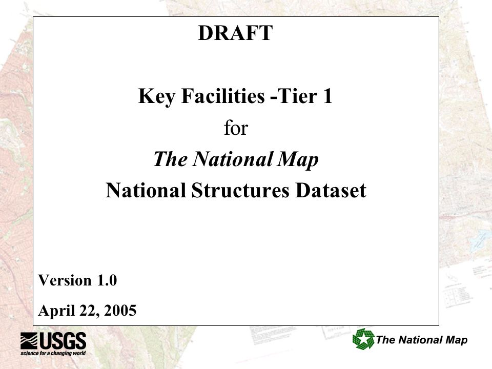 DRAFT Key Facilities -Tier 1 for The National Map National Structures Dataset Version 1.0 April 22, 2005