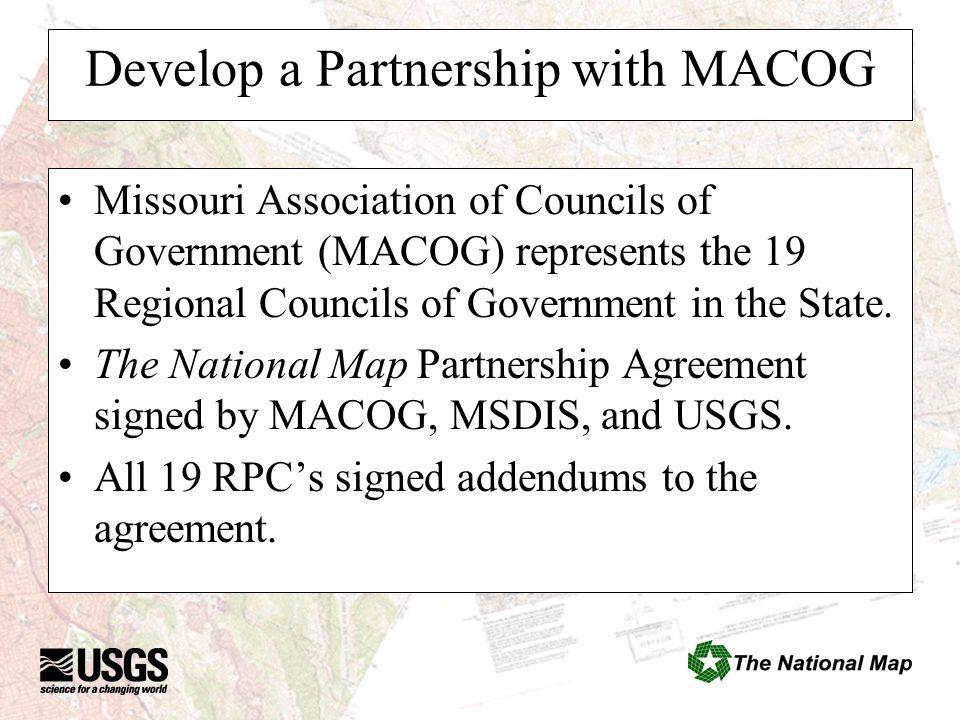 Develop a Partnership with MACOG Missouri Association of Councils of Government (MACOG) represents the 19 Regional Councils of Government in the State