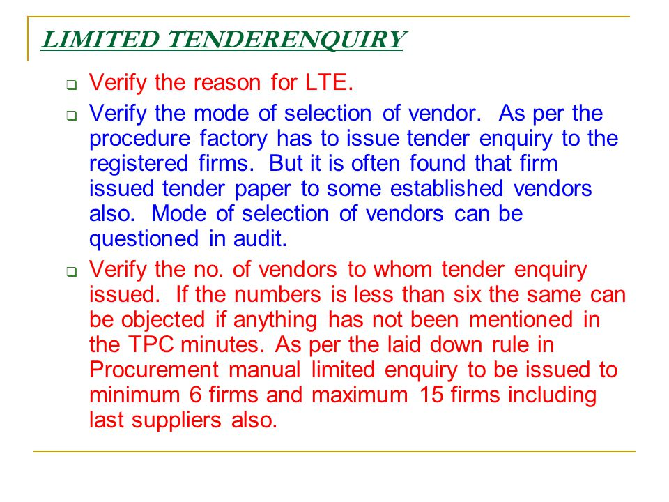 LIMITED TENDERENQUIRY  Verify the reason for LTE.