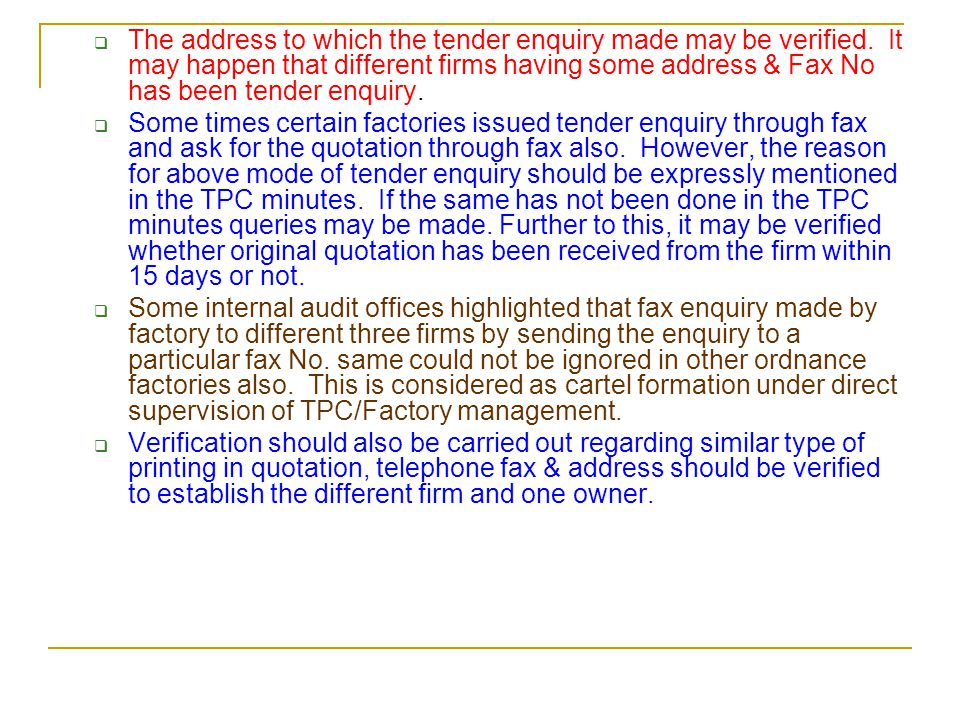  The address to which the tender enquiry made may be verified.
