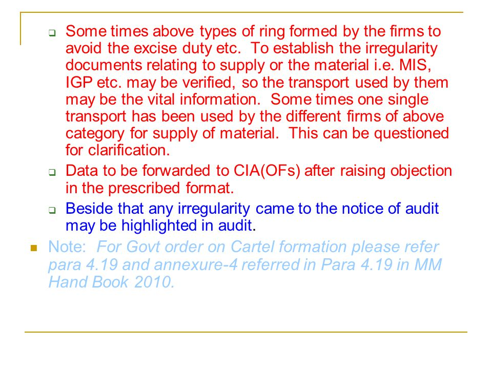  Some times above types of ring formed by the firms to avoid the excise duty etc.