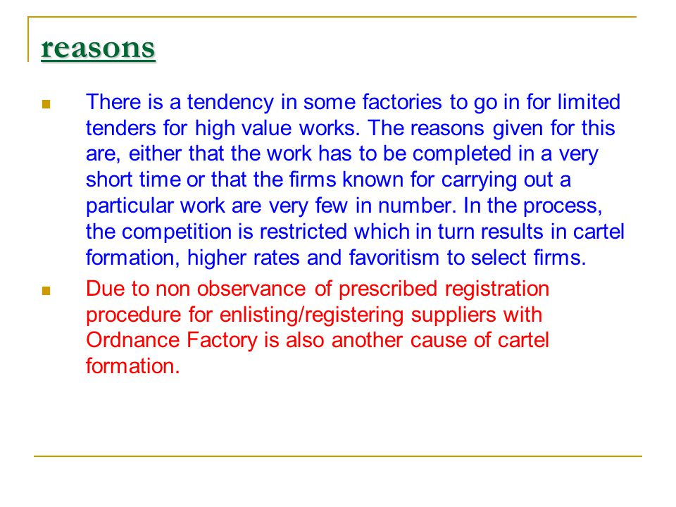 reasons There is a tendency in some factories to go in for limited tenders for high value works.