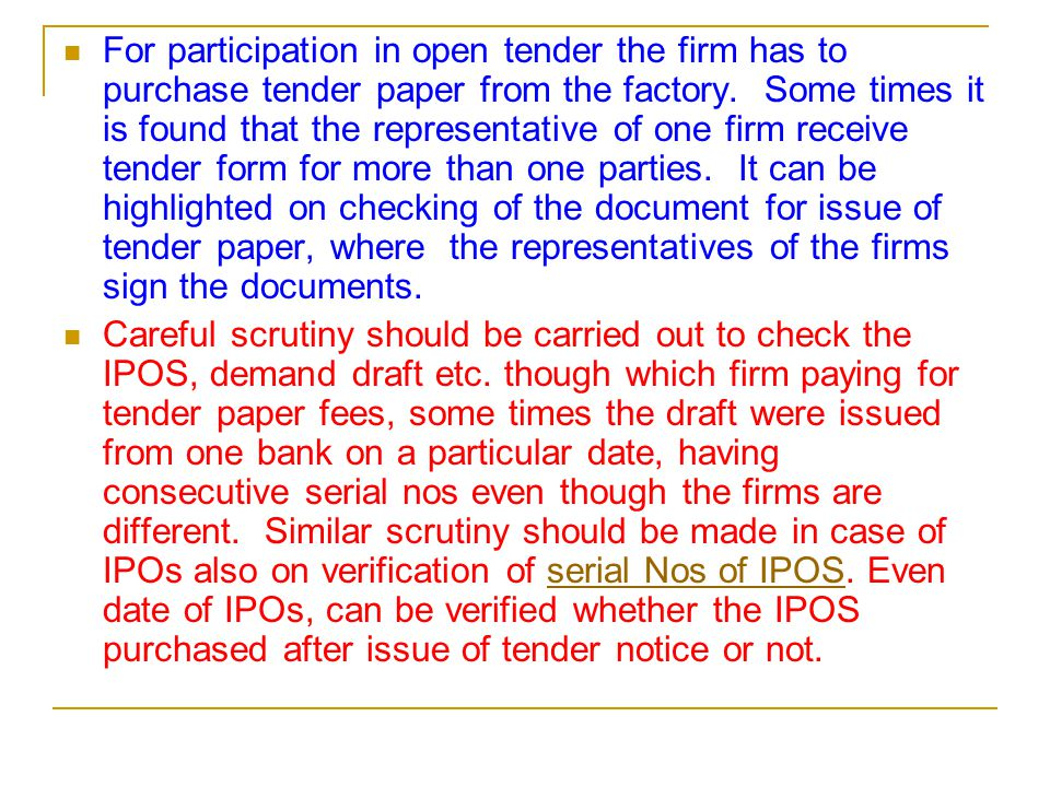 For participation in open tender the firm has to purchase tender paper from the factory.