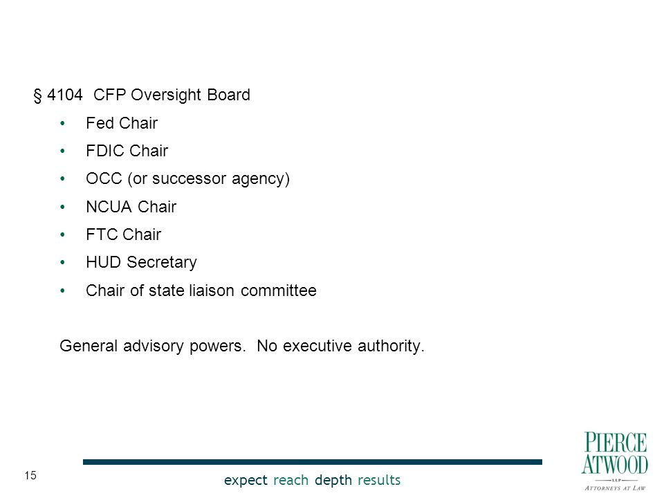 expect reach depth results § 4104 CFP Oversight Board Fed Chair FDIC Chair OCC (or successor agency) NCUA Chair FTC Chair HUD Secretary Chair of state