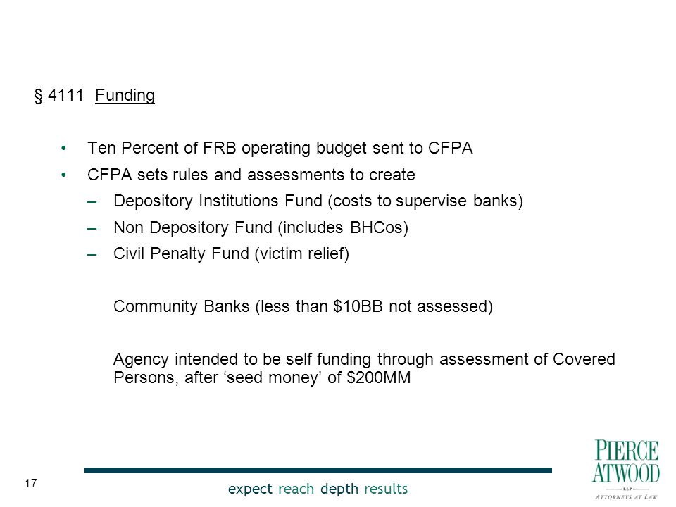 expect reach depth results § 4111 Funding Ten Percent of FRB operating budget sent to CFPA CFPA sets rules and assessments to create –Depository Insti