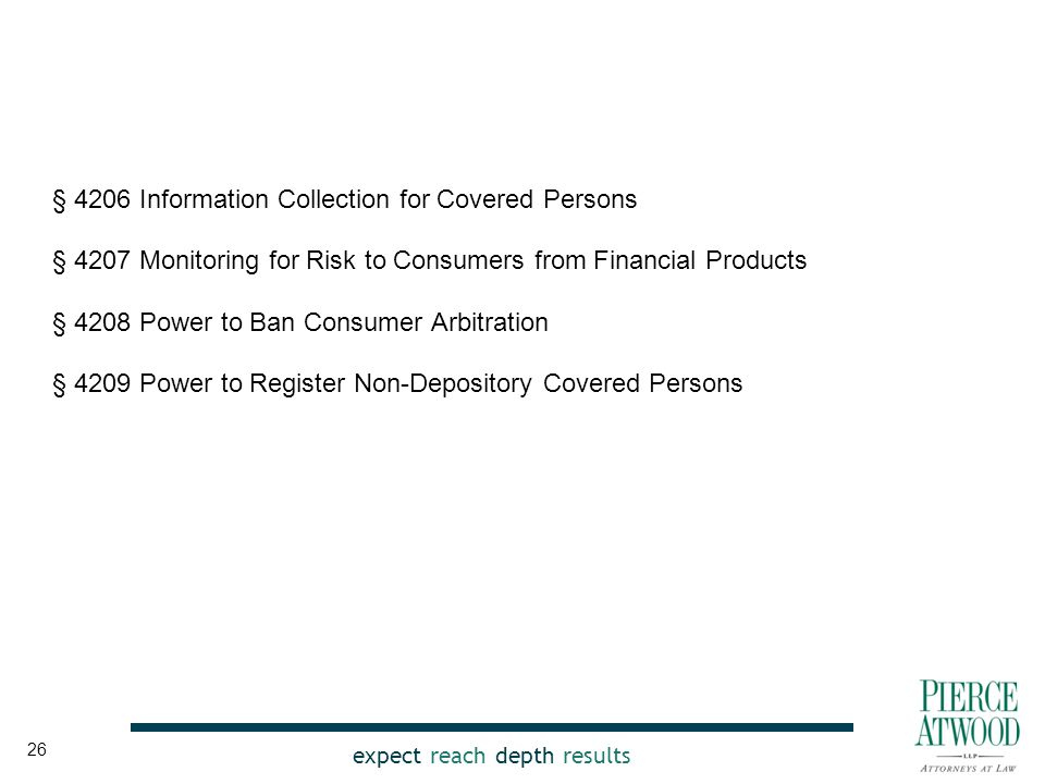 expect reach depth results § 4206 Information Collection for Covered Persons § 4207 Monitoring for Risk to Consumers from Financial Products § 4208 Po