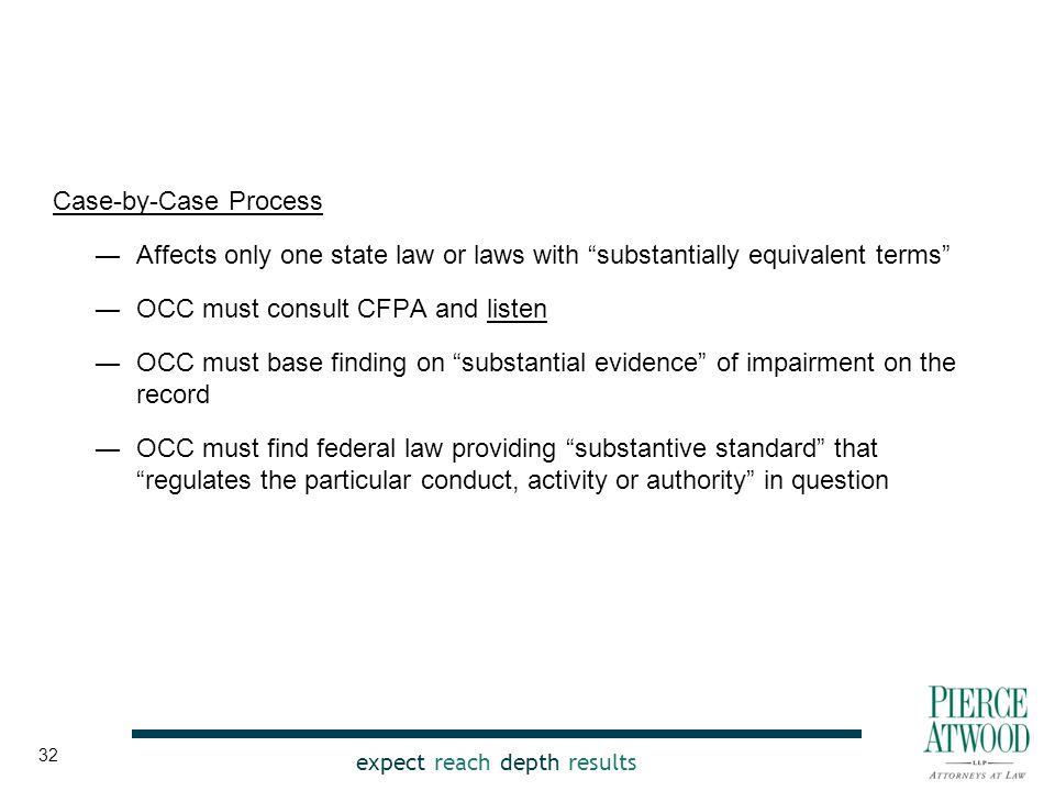 """expect reach depth results Case-by-Case Process ―Affects only one state law or laws with """"substantially equivalent terms"""" ―OCC must consult CFPA and l"""