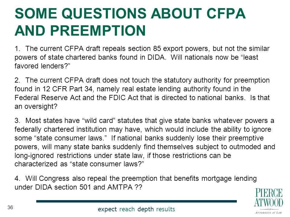 expect reach depth results SOME QUESTIONS ABOUT CFPA AND PREEMPTION 1. The current CFPA draft repeals section 85 export powers, but not the similar po