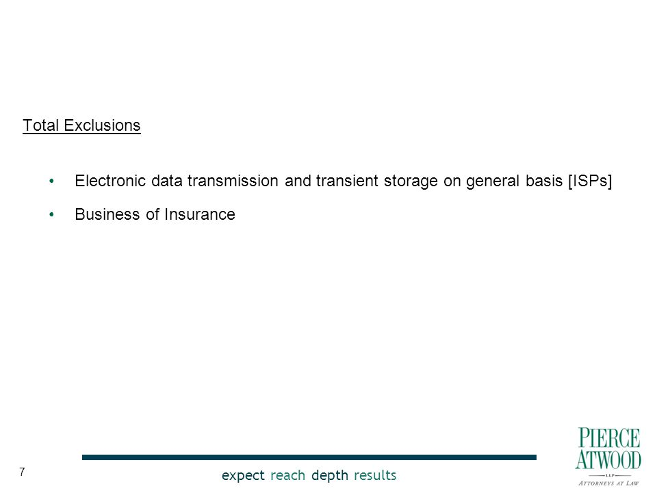 expect reach depth results Total Exclusions Electronic data transmission and transient storage on general basis [ISPs] Business of Insurance 7