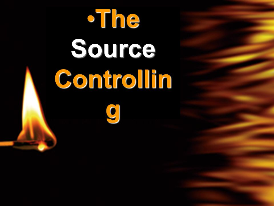 The Source Controllin gThe Source Controllin g