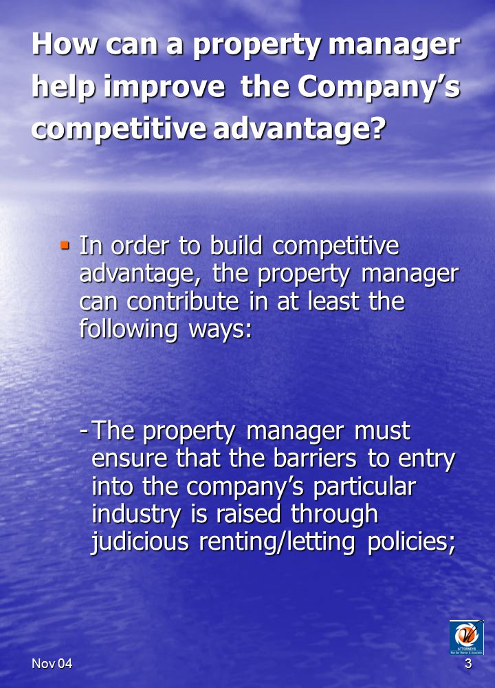 Nov 043 How can a property manager help improve the Company's competitive advantage.