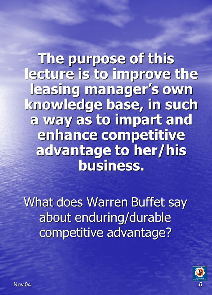 Nov 045 What does Warren Buffet say about enduring/durable competitive advantage.