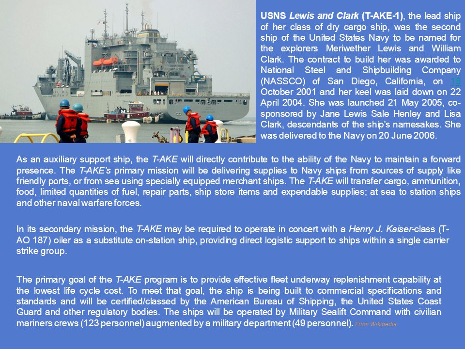 The T-AKE is a new Combat Logistics Force (CLF) Underway Replenishment Naval vessel that will replace the current capability of the Kilauea-class ammu