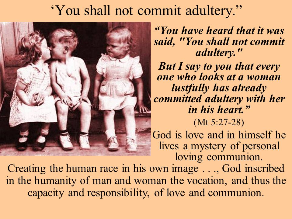 """'You shall not commit adultery."""" """"You have heard that it was said,"""