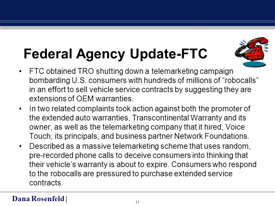 11 Federal Agency Update-FTC FTC obtained TRO shutting down a telemarketing campaign bombarding U.S.