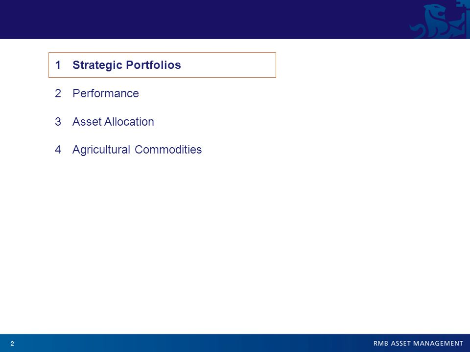 2 1Strategic Portfolios 2Performance 3Asset Allocation 4Agricultural Commodities