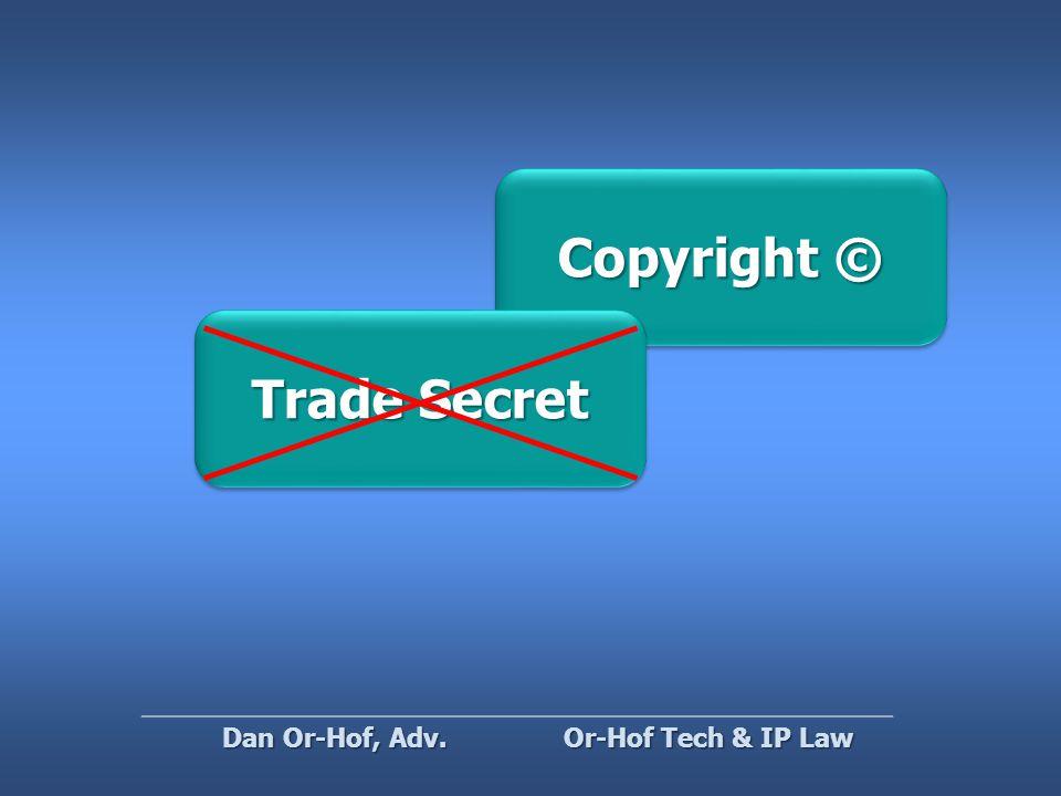 Copyright © Trade Secret Or-Hof Tech & IP Law Dan Or-Hof, Adv.