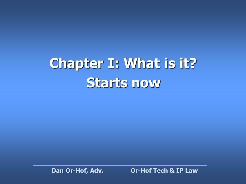 The Four Freedoms (1) Run for any purpose (3) Redistribute (4) Release modifications (2) Study & modify modify Or-Hof Tech & IP Law Dan Or-Hof, Adv.