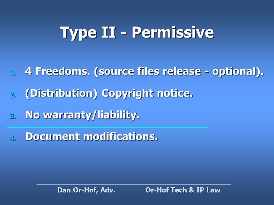 Type II - Permissive 1. 4 Freedoms. (source files release - optional).