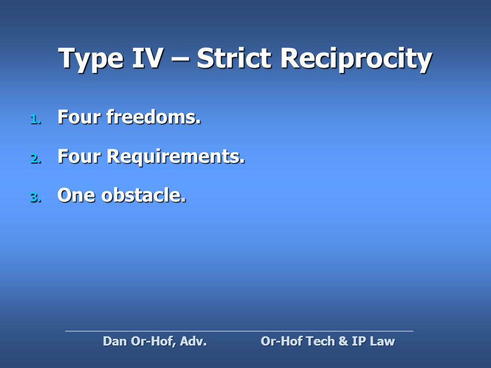 Type IV – Strict Reciprocity 1. Four freedoms. 2.